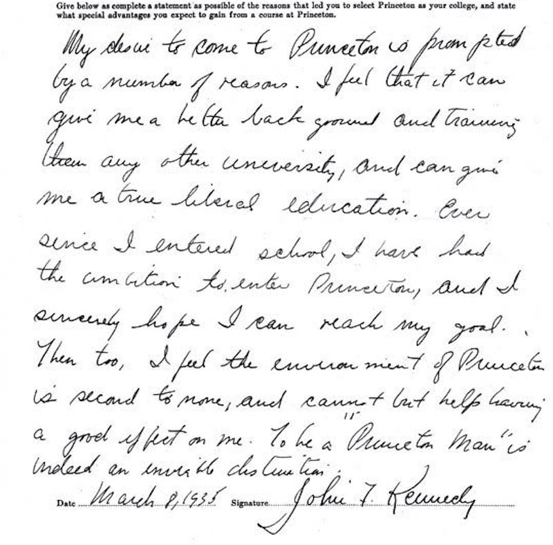 John F. Kennedy's, almost identical letter to Princeton. He got in there too.